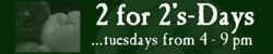 2 For 2's Days - $21.95